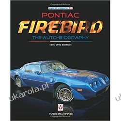 Pontiac Firebird - The Auto-Biography New 3rd Edition  Motoryzacja, transport