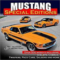 Mustang Special Editions More Than 500 Models Including Shelbys, Cobras, Twisters, Pace Cars, Saleens and more Motoryzacja, transport