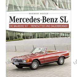 Mercedes Benz SL - Die Baureihe 107  Książki i Komiksy