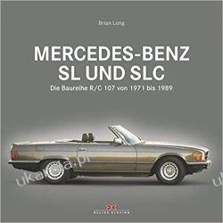 Mercedes-Benz SL und SLC: Die Baureihe R/C 107 von 1971 bis 1989 Książki i Komiksy