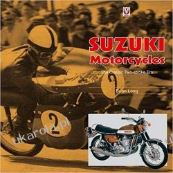 Suzuki Motorcycles - The Classic Two-stroke Era Motoryzacja, transport