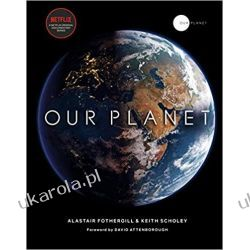 Our Planet Alastair Fothergill Keith Scholey  Przyroda, krajobrazy
