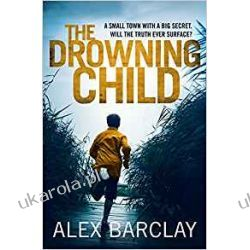 The Drowning Child Alex Barclay Po angielsku