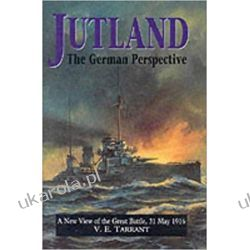 Jutland The German Perspective - A New View of the Great Battle, 31 May 1916 Książki i Komiksy