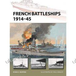 French Battleships 1914–45 (New Vanguard) Marynistyka, żeglarstwo