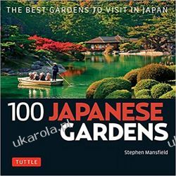 100 Japanese Gardens Przyroda, krajobrazy
