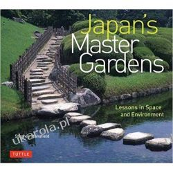 Japan's Master Gardens Lessons in Space and Environment Książki i Komiksy