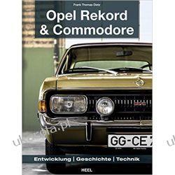 Opel Rekord & Commodore 1963-1986 Entwicklung, Geschichte, Technik Motoryzacja, transport
