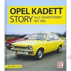 Opel Kadett-Story Alle Generationen seit 1962 Motoryzacja, transport