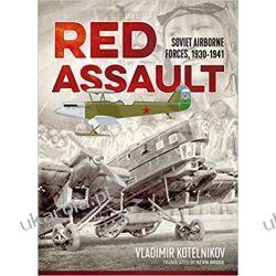 Red Assault Soviet Airborne Forces, 1930-1941