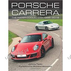 Porsche Carrera The Water-Cooled Era 1998-2018 Motoryzacja, transport