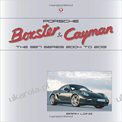 Porsche Boxster & Cayman The 987 Series 2005 to 2012