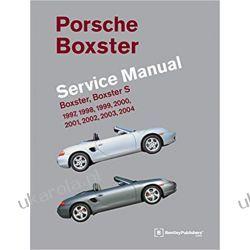 Porsche Boxster, Boxster S Service Manual 1997-2004  Motoryzacja, transport