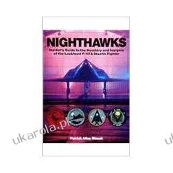 Nighthawks Insider's Guide to the Heraldry and Insignia of the Lockheed F-117A Stealth Fighter (Schiffer Military History) Książki i Komiksy