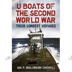 U Boats of the Second World War Their Longest Voyages  Marynistyka, żeglarstwo