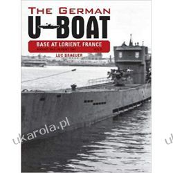German U-Boat Base at Lorient France August 1942-August 1943 Literatura piękna, popularna i faktu