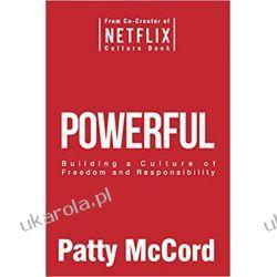 Powerful: Building a Culture of Freedom and Responsibility Patty McCord  Książki i Komiksy