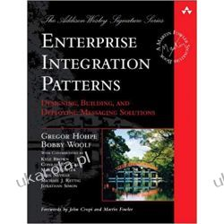 Enterprise Integration Patterns Designing, Building, and Deploying Messaging Solutions (Addison-Wesley Signature Series