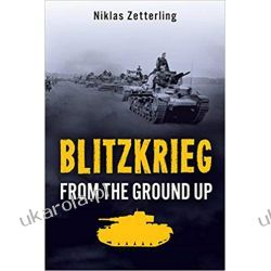 Blitzkrieg - From the Ground Up