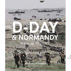D-Day and Normandy A Visual History Fotografowanie krajobrazów, przyrody
