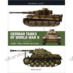 German Tanks of World War II 1939-1945 (Technical Guides) Książki i Komiksy