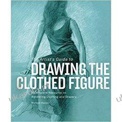 Artist's Guide to Drawing the Clothed Figure Książki i Komiksy