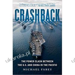 Crashback: The Power Clash Between the U.S. and China in the Pacific Marynistyka, żeglarstwo