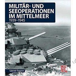 Militär- und Seeoperationen im Mittelmeer 1939-1945 Marynistyka, żeglarstwo