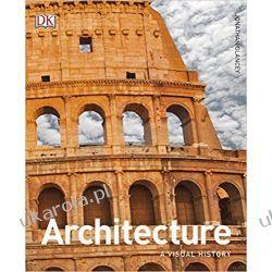Architecture A Visual History Poradniki i albumy
