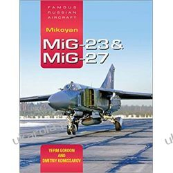 Mikoyan MiG-23 & MiG-27 Famous Russian Aircraft Lotnictwo