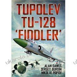 Tupolev Tu-128 Fiddler Poradniki i albumy