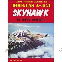 Douglas A-4C/L Skyhawk in Navy Service (Naval Fighter) Poradniki i albumy