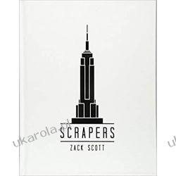 Scrapers A Visual Guide to Extraordinary Buildings Pozostałe