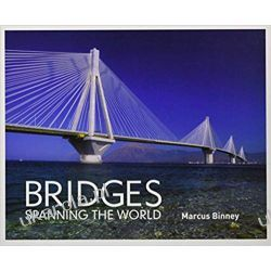 Bridges Spanning the World by Marcus Binney  Po angielsku