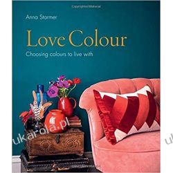 Love Colour Choosing colours to live with Poradniki i albumy