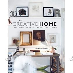 The Creative Home Inspiring ideas for beautiful living