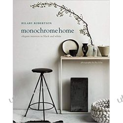Monochrome Home - Elegant interiors in black and white Książki i Komiksy