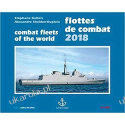 Flottes de combat 2018 Combat fleets of the world Książki i Komiksy