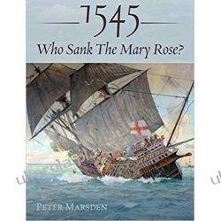1545 Who Sank the Mary Rose? Książki naukowe i popularnonaukowe