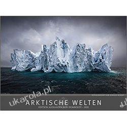 Kalendarz Edition Alexander von Humboldt Arktische Welten 2020 Calendar świat lodu