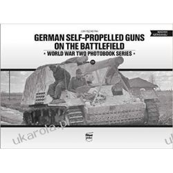German Self-Propelled Guns on the Battlefield (World War Two Photobook) Historyczne