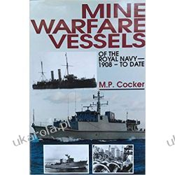 Mine Warfare Vessels of the Royal Navy 1908- To date Historyczne