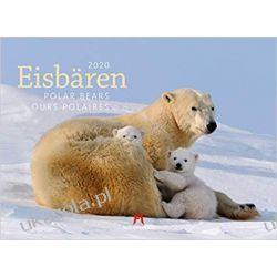 Kalendarz Niedźwiedzie Polarne Eisbären 2020 Polar Bears Calendar