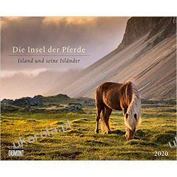 Kalendarz Islandia Konie Islandzkie 2020 The Island of Horses: Iceland and its Icelanders Calendar