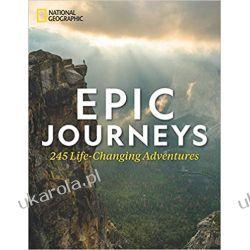 Epic Journeys: 100 Life-Changing Adventures Poradniki i albumy