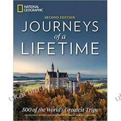 Journeys of a Lifetime, Second Edition: 500 of the World's Greatest Trips Poradniki i albumy