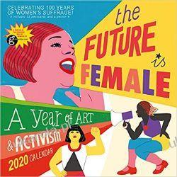 Kalendarz The Future is Female Wall Calendar 2020 Kalendarze ścienne
