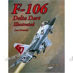 F-106 Delta Dart Illustrated