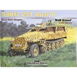 SdKfz 251 Ausf D - Armor Walk Around Color Series No. 9 Historyczne