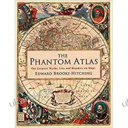 The Phantom Atlas: The Greatest Myths, Lies and Blunders on Maps Po angielsku